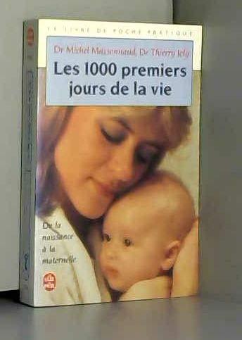 Les 1000 Premiers Jours de la vie: Michel Massonnaud Thierry