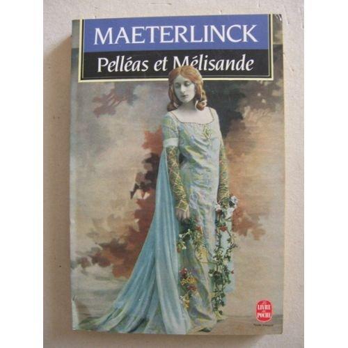 9782253051596: Pelléas et Mélisande : Drame en cinq actes (Le Livre de Poche)