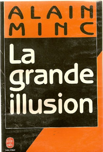 La grande illusion: Minc Alain