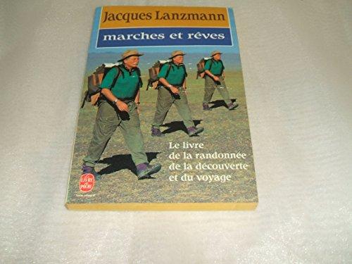 9782253052388: Marches et r�ves : Le livre de la randonn�e, de la d�couverte et du voyage