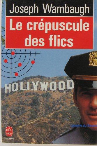 9782253052906: Le Crépuscule des flics
