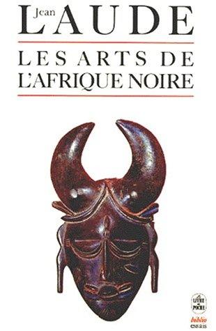 Les arts de l'Afrique noire: Jean Laude