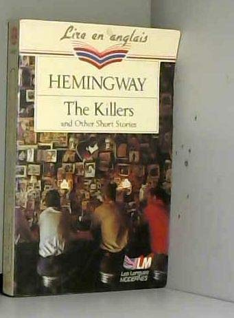 The killers: and other short stories: Hemingway, Ernest