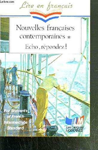 9782253053743: Lire En Francais: Nouvelles Francaises Contemporaines - Echo, Repondez! (French Edition)