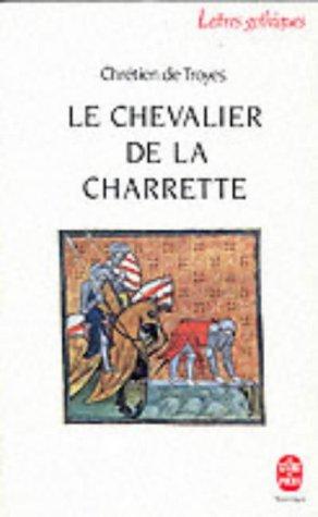 Le Chevalier A La Charrette (Ldp Let.Gothiq.): de Troyes, Chretien