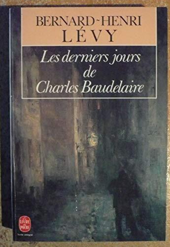 9782253054139: Les derniers jours de Charles Baudelaire: Roman