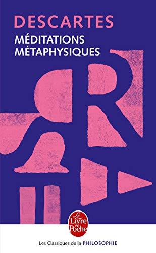 Meditations Metaphysiques (Ldp Class.Philo): Descartes