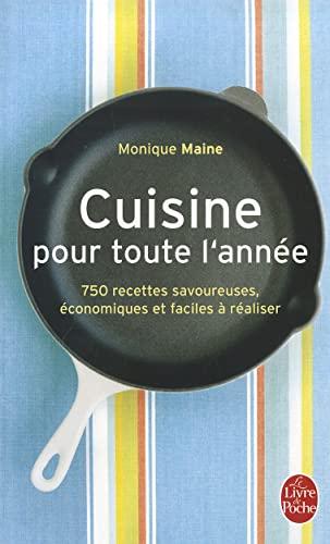 Cuisine pour toute l'année : 750 recettes: Maine, Monique