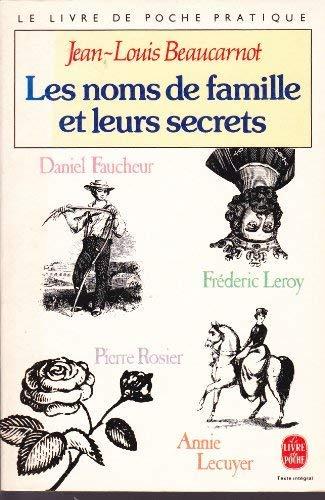 Les Noms De Famille ET Leurs Secrets (French Edition): Beaucarnot, J-L