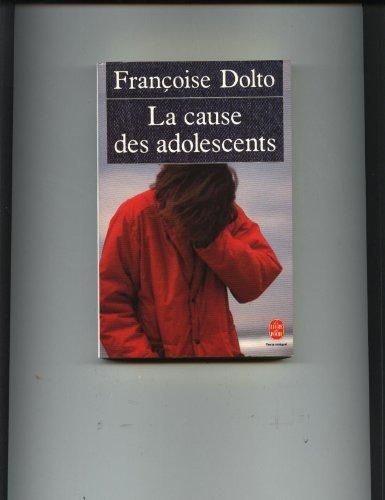 La cause des adolescents: Francoise Dolto
