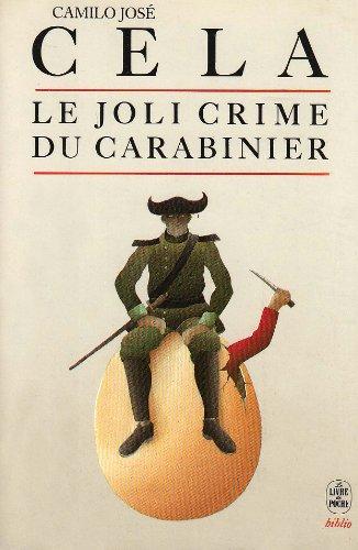 Le Joli Crime du carabinier: Cela, Camilo-Jos?