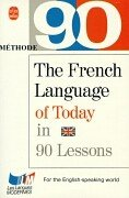 9782253058076: Methode 90 le français aujourd'hui: The French Language of Today in 90 Lessons (Les langues modernes)