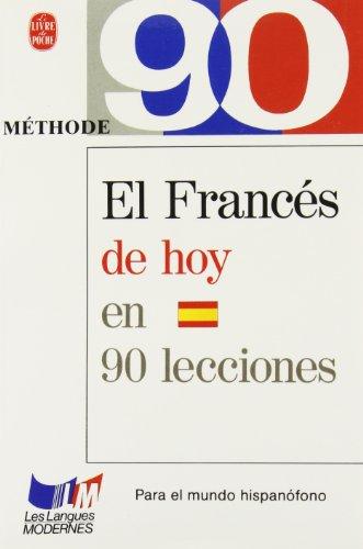 9782253058083: EL FRANCES DE HOY EN 90 LECCIONES (Le livre de poche/Méthode 90)