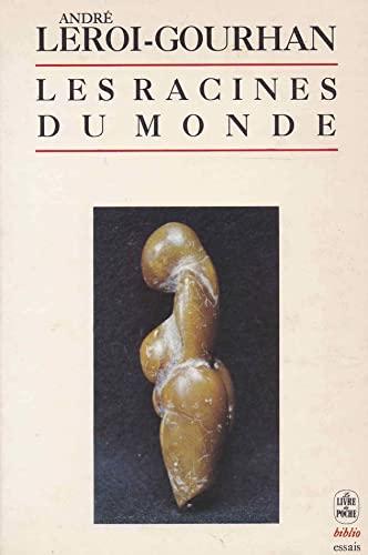Les racines du monde (Le Livre de: Leroi-Gourhan, André