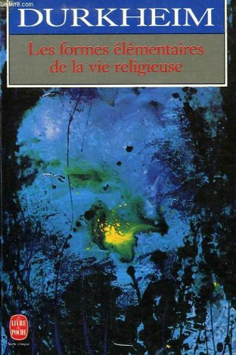 9782253058496: Les Formes Élémentaires De La Vie Religieuse: Le Système Totémique En Australie (Classiques De La Philosophie)