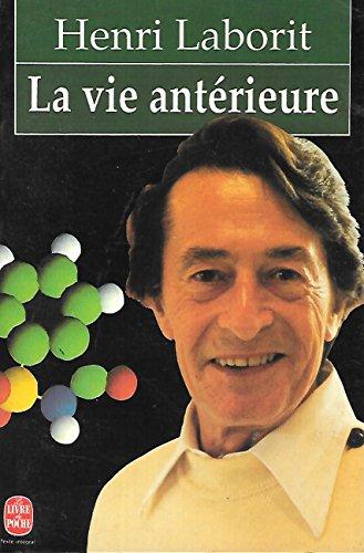 La vie antérieure: Henri Laborit