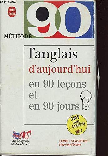 L'anglais d'aujourd'hui en 90 leçons: Livre de Poche (Lgf)