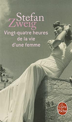 9782253060222: Vingt-Quatre Heures de la Vie d'Une Femme (Le Livre de Poche) (French Edition)