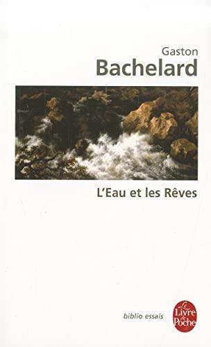 9782253060994: L'Eau Et les Reves: Essai Sur L'Imagination de la Matiere (Le Livre de Poche) (French Edition)