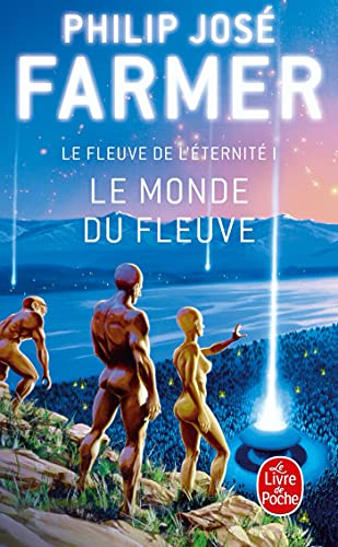 9782253061199: Le monde du fleuve (le fleuve de l'éternité, tome 1) (Le livre de poche SF)