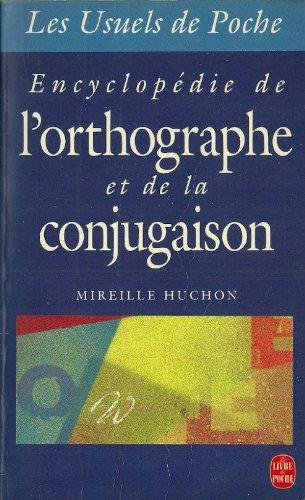 9782253061397: Encyclopédie de l'orthographe et de la conjugaison