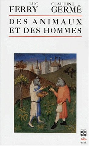 9782253061625: Des animaux et des hommes : anthologie des textes remarquables, ecrits sur le sujet, du xve siecle a