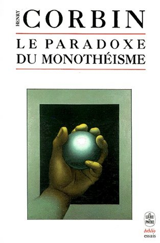 Le Paradoxe Du Monotheisme (French Edition): Corbin, Henry