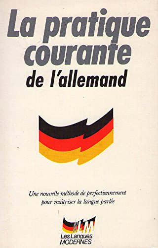 LA PRATIQUE COURANTE DE L'ALLEMAND (Le livre: Thiele; Straub, Peter