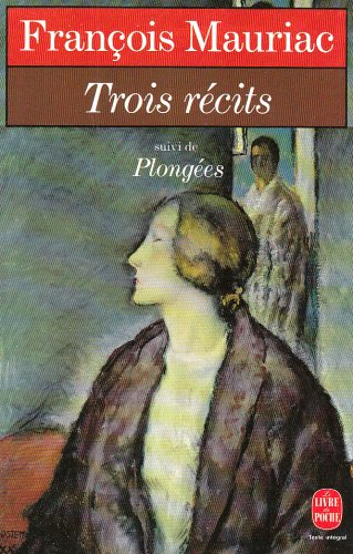 Trois Recits Plongees (Ldp Litterature) (English and: F Mauriac
