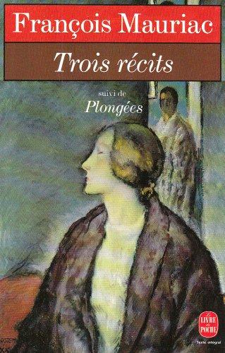 Trois Recits Plongees (Ldp Litterature) (English and: F Mauriac