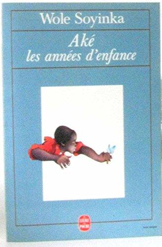 Ake, les annees d'enfance (Le Livre de: Wole Soyinka