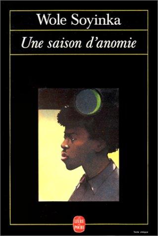 Une saison d'anomie (Le Livre de Poche): Wole Soyinka