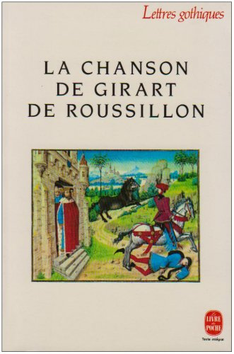9782253062769: La Chanson de Girart de Roussillon (Ldp Let.Gothiq.) (English and French Edition)