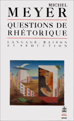 9782253063247: Questions de rhétorique : langage, raison et seduction