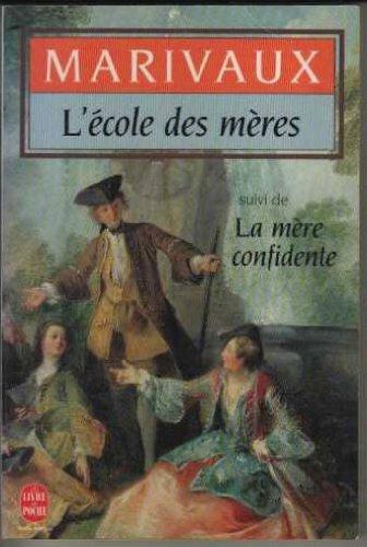 L'Ecole DES Meres/La Mere Confidente: Marivaux