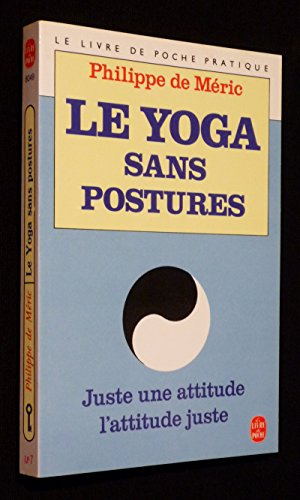 9782253063292: Le yoga sans postures : Une attitude juste