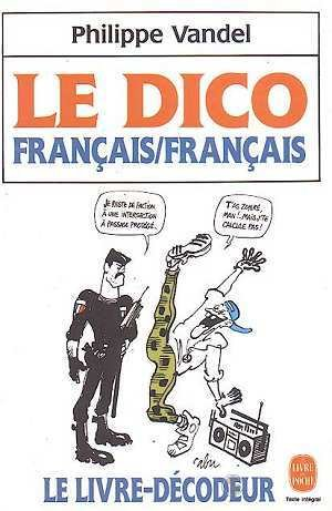 Le dico fran?ais-fran?ais: Vandel, Philippe
