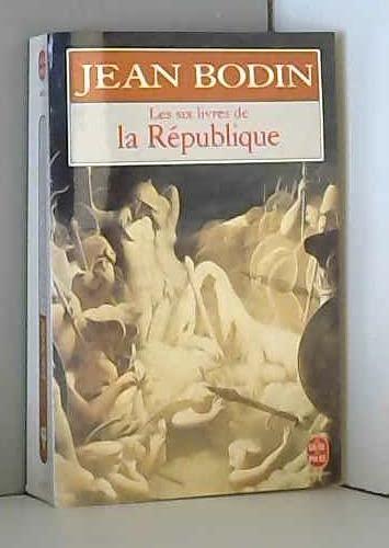 Les six livres de la République: Bodin, Jean