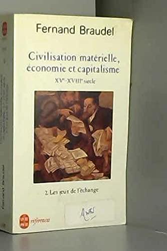Les Jeux de L Echange Civil. Materielle T02 (Ldp References) (French Edition): F Braudel