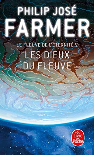9782253064831: Le Fleuve de l'Eternité, Tome 5 : Les dieux du fleuve (Le livre de poche SF)