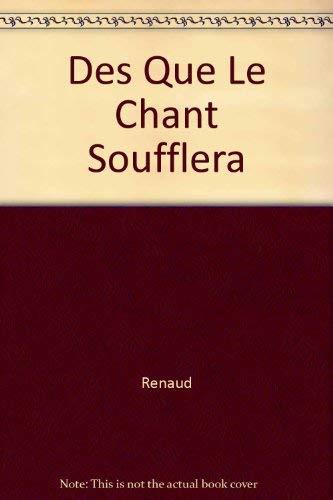Des Que Le Chant Soufflera (French Edition): Renaud