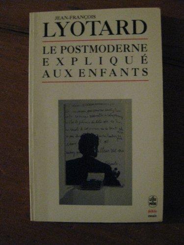 9782253065074: Le postmoderne expliqué aux enfants : Correspondance, 1982-1985 (Le Livre de Poche Biblio)