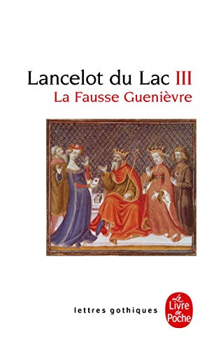 9782253066668: Lancelot Du Lac T03 La Fausse Guenievre (Ldp Let.Gothiq.) (French Edition)