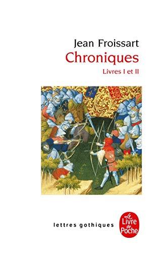 Chroniques Livre 1 2 (Ldp Let.Gothiq.) (French Edition): Froissart, J.