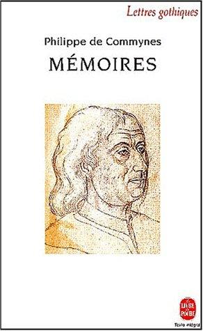 Memoires (Ldp Let.Gothiq.) (French Edition): De Commynes, P