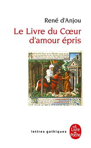 Le livre du coeur d'amour épris: R. D'Anjou