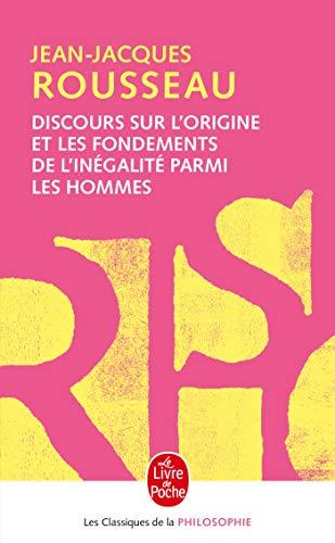 Discours Sur L'Origine et Les Fondements: Jean-Jacques Rousseau