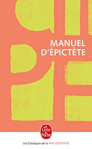Manuel D Epictete (Ldp Class.Philo) (French Edition): Collective