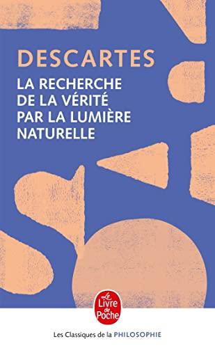 La Recherche de la Vérité Par La: Descartes, Rene
