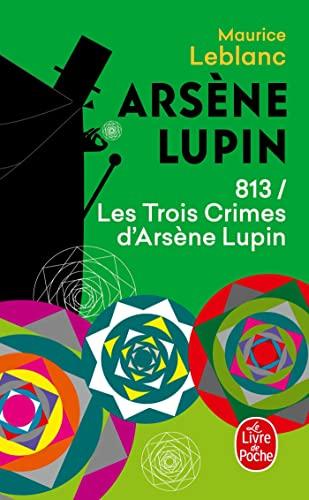 9782253067825: 813, les trois crimes d'Arsène Lupin